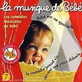 echange, troc Compilation - La Musique De Bébé /Vol.7: Les Comédies Musicales De Bébé