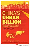 China's Urban Billion: The Story Behind the Biggest Migration in Human History (Asian Arguments)