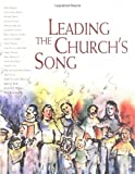 img - for Leading the Churchs Song [With CD] (Leading Congregational Song) book / textbook / text book