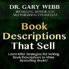 Book Descriptions That Sell: Self-Publishing Skills, Volume 2 | Livre audio Auteur(s) : Dr. Gary Webb Narrateur(s) : Pete Ferrand