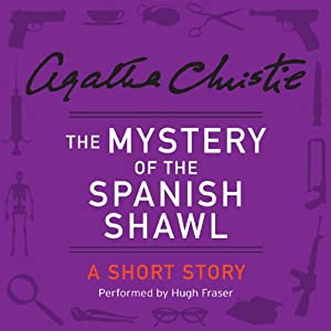 The Mystery of the Spanish Shawl: A Short Story | [Agatha Christie]