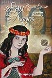 L'eau des anges: Un parfum d'Histoire
