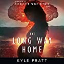 The Long Way Home: Strengthen What Remains, Book 5 Audiobook by Kyle Pratt Narrated by Kevin Pierce