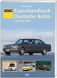 Typenhandbuch Deutsche Autos: 197 bis 199. Edition ADAC.