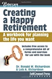 img - for Creating a Happy Retirement: A workbook for planning the life you want (Eldercare Series) book / textbook / text book
