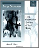 Image Grammar : Using Grammatical Structures to Teach Writing(Bk & Cdrom)