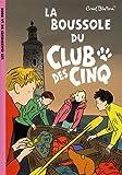 Le Club des Cinq, Tome 19 : La boussole du Club des cinq