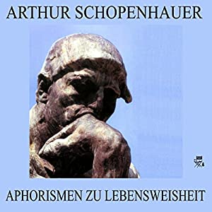 Aphorismen zur Lebensweisheit Audiobook