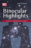 Binocular Highlights: 99 Celestial Sights for Binocular Users (Stargazing)