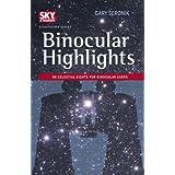 Binocular Highlights: 99 Celestial Sights for Binocular Users (Sky & Telescope Stargazing) ~ Gary Seronik