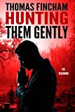Hunting Them Gently (A Supernatural Detective Series of Crime and Suspense)