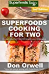 Superfoods Cooking For Two: Over 170...