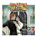 Glen & Tyler's Paris Double-Cross: Glen and Tyler, Book 3 (       UNABRIDGED) by JB Sanders Narrated by Brian Rollins