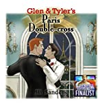 Glen & Tyler's Paris Double-Cross: Glen and Tyler, Book 3 | JB Sanders