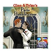 Glen & Tyler's Paris Double-Cross: Glen and Tyler, Book 3 | [JB Sanders]