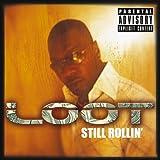 Loot Still Rollin