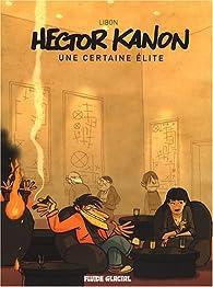 Hector Kanon : Une certaine �lite par  Libon