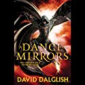 A Dance of Mirrors: Shadowdance (       UNABRIDGED) by David Dalglish Narrated by Elijah Alexander