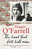 Maggie O'Farrell The Hand That First Held Mine