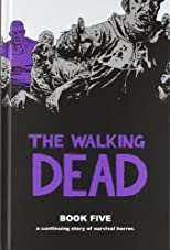 The Walking Dead Book 5