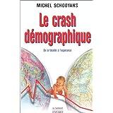 Le Crash d�mographique : De la fatalit� � l'esp�rancepar Michel Schooyans