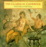 The Classical Cookbook (HB) (0714122084) by Andrew Dalby and Sally Grainger