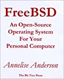 FreeBSD: An Open-Source Operating System for Your Personal Computer (0971204500) by Anderson, Annelise