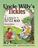 Uncle Willy's Tickles: A Child's Right to Say No