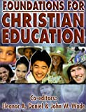 img - for Foundations for Christian Education book / textbook / text book