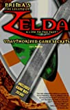 img - for The Legend of Zelda: A Link to the Past: Unauthorized Game Secrets (Secrets of the Games Series) book / textbook / text book