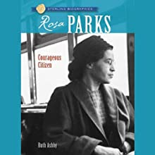 Sterling Biographies: Rosa Parks (       UNABRIDGED) by Ruth Ashby Narrated by Cornelius Jones