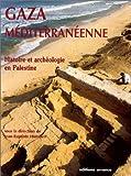 echange, troc Christian Augé, Isabelle Saché, Pierre de Miroschedji, Collectif - Gaza Méditerranéenne : Histoire et archéologie en Palestine