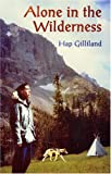 Alone in the Wilderness: The Story of a Present Day Native American High School Student Who Is Challenged to Spend Three Month Alone in the Beartooth Wilderness Area of Montana