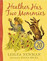 Heather Has Two Mommies: 20th Anniversary Edition