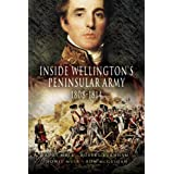Inside Wellington's Peninsular Army, 1808-1814 (Pen & Sword Military)by Rory Muir