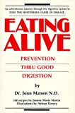 Eating Alive: Prevention Thru Good Digestion