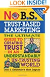 No B.S. Trust Based Marketing: The Ul...