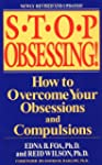Stop Obsessing!: How to Overcome Your...