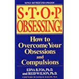 Stop Obsessing!: How to Overcome Your Obsessions and Compulsionsby Edna B. Foa