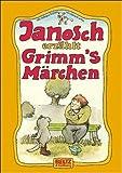 Janosch erz�hlt Grimm's M�rchen