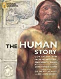 The Human Story: Our Evolution from Prehistoric Ancestors to Today (Outstanding Science Trade Books for Students K-12 (Awards))
