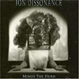 Minus the Herd by Ion Dissonance (2007) Audio CD