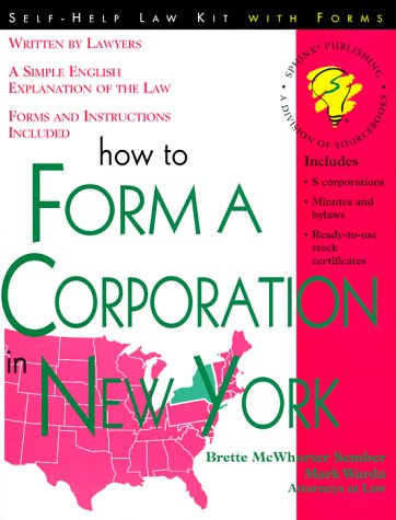 How to Form a Corporation in New York (Self-Help Law Kit with Forms)