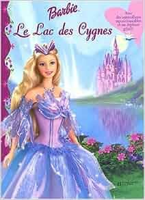 Barbie le lac des cygnes jill l goldowsky 9782012246607 - Barbie le lac des cygnes ...