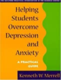 Helping students overcome depression and anxiety :  a practical guide /