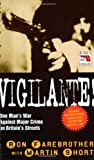 img - for Vigilante!: One Man's War Against Major Crime on Britain's Streets (Blake's True Crime Library) book / textbook / text book