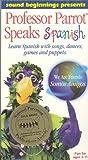 Professor Parrot Speaks Spanish (Sound Beginnings)