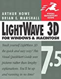 Lightwave 3D 7.5 for Windows and Macintosh (Visual QuickStart Guide)