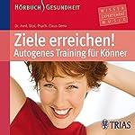 Ziele erreichen. Autogenes Training für Könner | Dr. med. Dipl.-Psych. Claus Derra