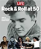Rock and Roll at 50: A History in Pictures (1929049498) by Life Magazine Editors